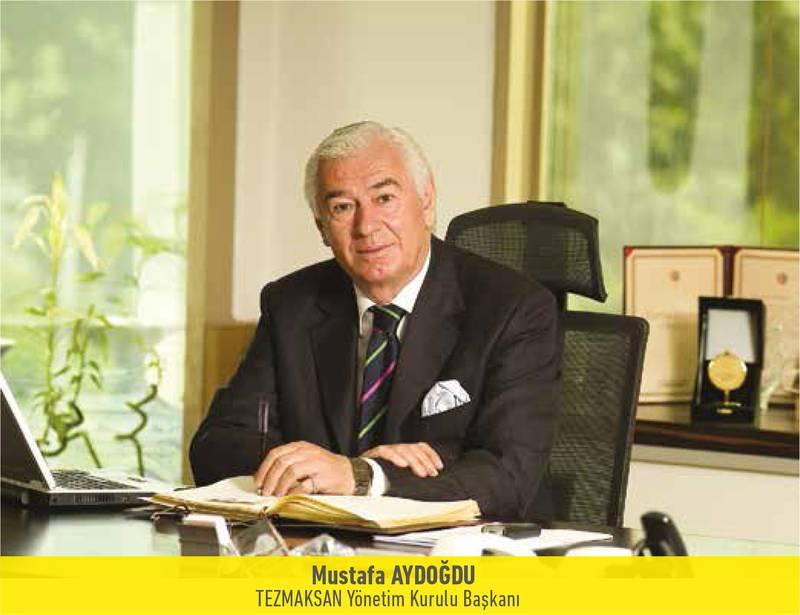 TEZMAKSAN Yönetim Kurulu Başkanımız Mustafa Aydoğdudan Mesaj